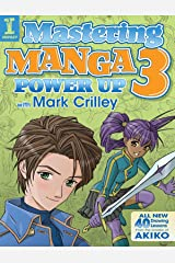 Mastering Manga 3: Power Up with Mark Crilley Kindle Edition