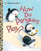 How Do Penguins Play? (Little Golden Book)