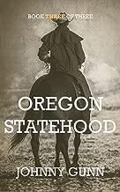 Oregon Statehood (Ezekiel's Journey Book 3)