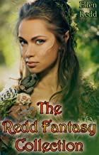 The Redd Fantasy Collection: 6 Tales of High Adventure, Romance and Taboo Fantasy.