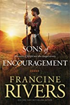 Sons of Encouragement: Biblical Stories of Aaron, Caleb, Jonathan, Amos, and Silas (Historical Christian Fiction with In-D...