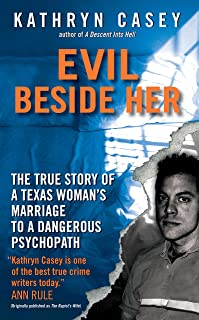 Evil Beside Her: The True Story of a Texas Woman's Marriage to a Dangerous Psychopath