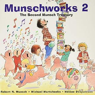 Munschworks 2: The Second Munsch Treasury
