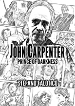 John Carpenter - Prince of Darkness (Italian Edition)