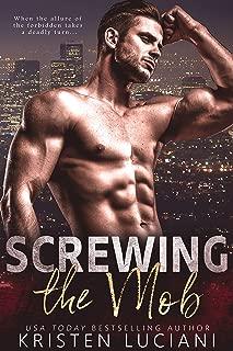 Screwing the Mob: Bad Boy Dark Mafia Romance (The Mob Lust Series Book 1)