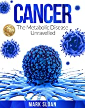 Cancer: The Metabolic Disease Unravelled (English Edition)