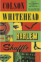 Harlem Shuffle: A Novel Kindle Edition