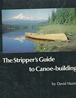 The Stripper's Guide to Canoe-Building