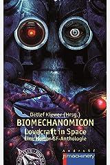 BIOMECHANOMICON: Lovecraft in Space - Eine Horror-SF-Anthologie (AndroSF / Die SF-Reihe für den Science Fiction Club Deutschland e.V. (SFCD)) Kindle Ausgabe