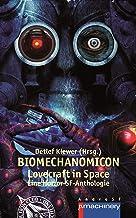 BIOMECHANOMICON: Lovecraft in Space - Eine Horror-SF-Anthologie (AndroSF / Die SF-Reihe für den Science Fiction Club Deuts...