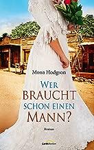 Wer braucht schon einen Mann?: Roman. (German Edition)