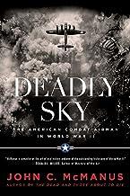 Deadly Sky: The American Combat Airman in World War II (DUTTON CALIBER)