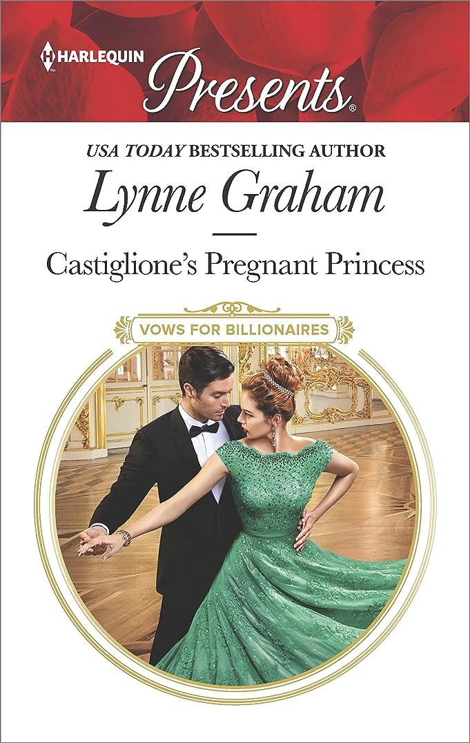 壊れたくびれた縫うCastiglione's Pregnant Princess: A Contemporary Royal Romance (Vows for Billionaires Book 2) (English Edition)