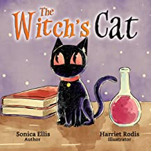 The Witch's Cat: A Black Cat Inspired Halloween Children's Book About Self Acceptance, Inclusion And Friendship. (Happy Ha...