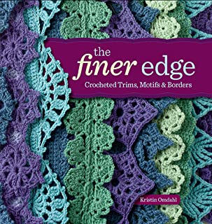 The Finer Edge: Crocheted Trims, Motifs & Borders (English Edition)