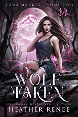 Wolf Taken (Luna Marked Book 2) (English Edition) Format Kindle