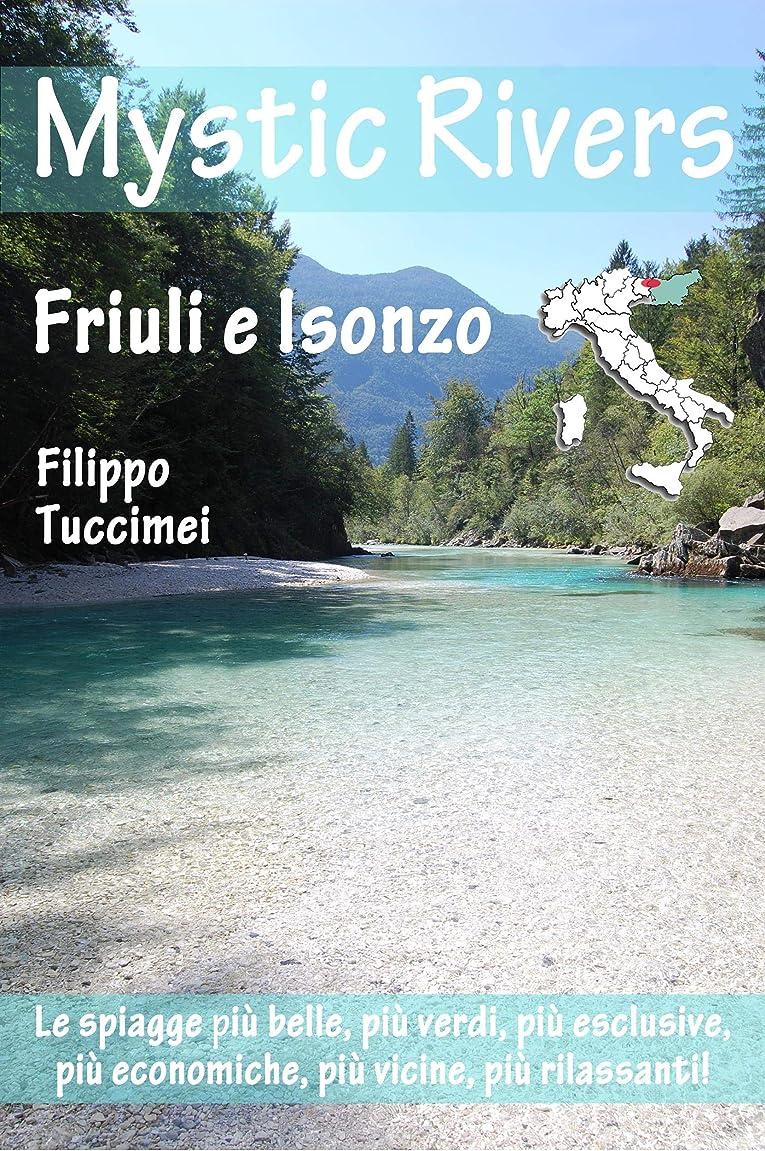 二年生玉ねぎローマ人Mystic Rivers – Friuli e Valle dell'Isonzo (Italian Edition)
