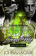 The Streets Never Loved Me: Episode 3