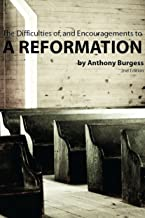 The Difficulties of and the Encouragements to a Reformation