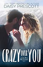 Crazy Over You: A Second Chance Small Town Romance (Love with Altitude Book 2)