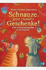 Schnauze, jetzt rieselt's Geschenke: Eine Adventsgeschichte in 24 Kapiteln (Die Schnauze-Reihe 6) (German Edition) Versión Kindle