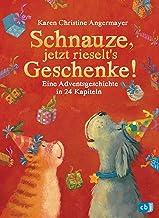 Schnauze, jetzt rieselt's Geschenke: Eine Adventsgeschichte in 24 Kapiteln (Die Schnauze-Reihe 6) (German Edition)