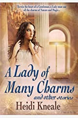 A Lady of Many Charms and Other Stories: A Collection of Romance Kindle Edition