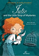 Julie and the Little Shop of Mysteries (Adventures of Young Dreamers Book 2)