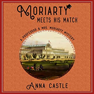 Moriarty Meets His Match: The Professor & Mrs. Moriarty Mystery Series, Book 1