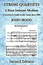 String Quartets: A Most Intimate Medium