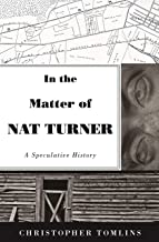 In the Matter of Nat Turner: A Speculative History (English Edition)