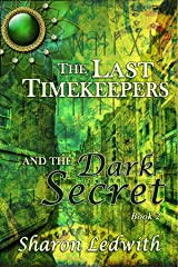 The Last Timekeepers and the Dark Secret Kindle Edition