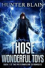 Those Wonderful Toys: Preternatural Chronicles Book 7 (The Preternatural Chronicles)