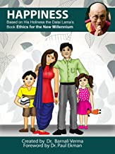 Happinesss: Based on the book Ethics for the New Millennium by His Holiness the Dalai Lama