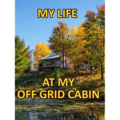 Off Grid Cabin: Amazon com