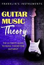 Guitar Music Theory: The Ultimate Guide to Music Theory for Guitarist