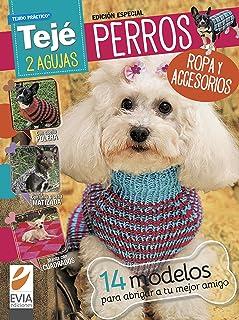 PERROS TEJÉ 2 AGUJAS: ropa y accesorios (Spanish Edition)