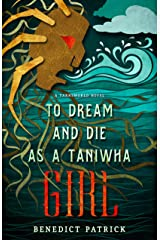 To Dream and Die as a Taniwha Girl (Yarnsworld) Kindle Edition