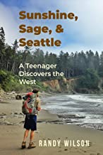 Sunshine, Sage, & Seattle: A Teenager Discovers the West