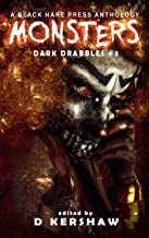 MONSTERS: A Horror Microfiction Anthology (Dark Drabbles Book 3)