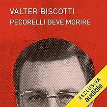 Pecorelli deve morire: Il processo che ha segnato la prima Repubblica e una nuova pista sui misteri d'Italia