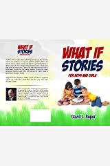 WHAT IF STORIES for boys and girls Kindle Edition