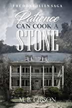 Patience Can Cook a Stone (The Duncullen Saga Book 3)