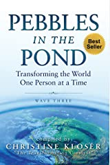 Pebbles in the Pond (Wave Three): Transforming the World One Person at a Time Kindle Edition