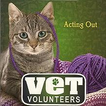Acting Out: Vet Volunteers, Book 14