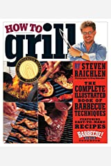 How to Grill: The Complete Illustrated Book of Barbecue Techniques, A Barbecue Bible! Cookbook Kindle Edition