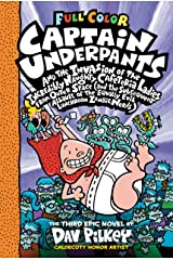 Captain Underpants and the Invasion of the Incredibly Naughty Cafeteria Ladies from Outer Space: Color Edition (Captain Underpants #3) (Color Edition): ... of the Equally Evil Lunchroom Zombie Nerds) Kindle Edition