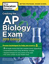 Cracking the AP Biology Exam, 2019 Edition: Practice Tests + Proven Techniques to Help You Score a 5 (College Test Preparation)
