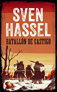 BATALLÓN DE CASTIGO: Edición española (Sven Hassel serie bélica)