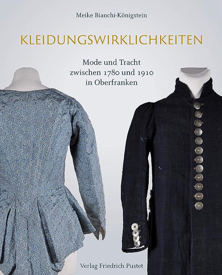 風邪をひくそれ暗いKleidungswirklichkeiten: Mode und Tracht zwischen 1780 und 1910 in Oberfranken (Bayerische Geschichte) (German Edition)